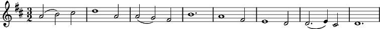 \key d \major \time 3/2 a2( b) cis | d1 a2 | a( g) fis | b1. | a1 fis2 | e1 d2 | d2.( e4) cis2 | d1.